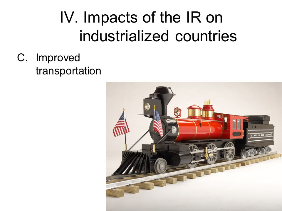 IV. Impacts of the IR on industrialized countries C.Improved transportation