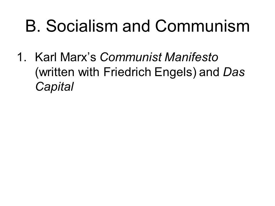1.Karl Marx's Communist Manifesto (written with Friedrich Engels) and Das Capital