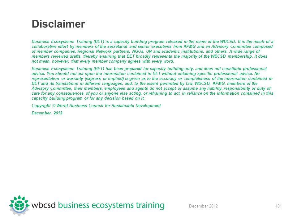 161 December 2012 Disclaimer Business Ecosystems Training (BET) is a capacity building program released in the name of the WBCSD.