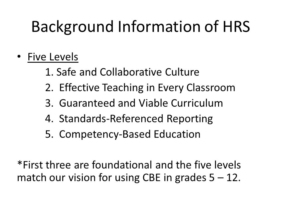 Background Information of HRS Five Levels 1. Safe and Collaborative Culture 2.