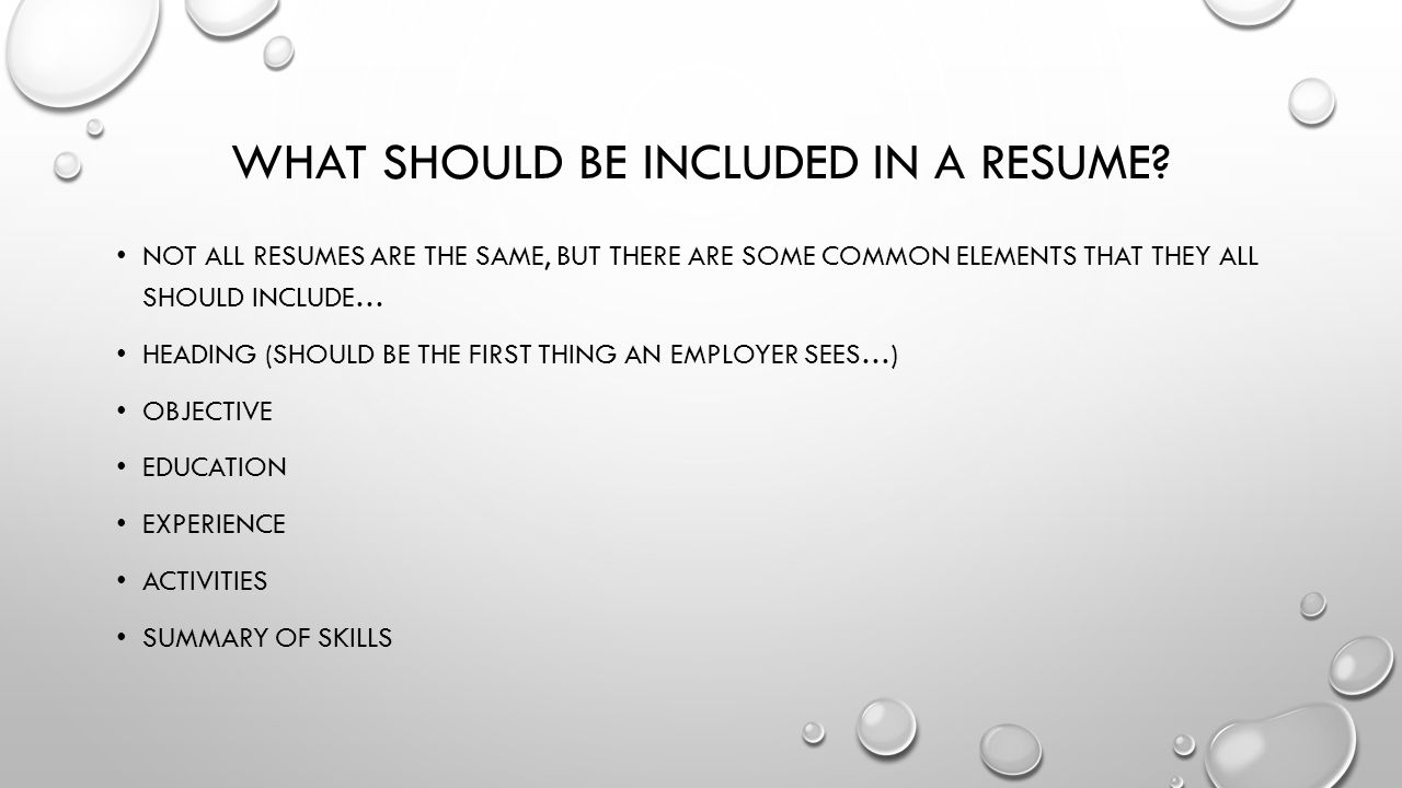5 WHAT SHOULD BE INCLUDED IN A RESUME?  What Should Be Included In Resume