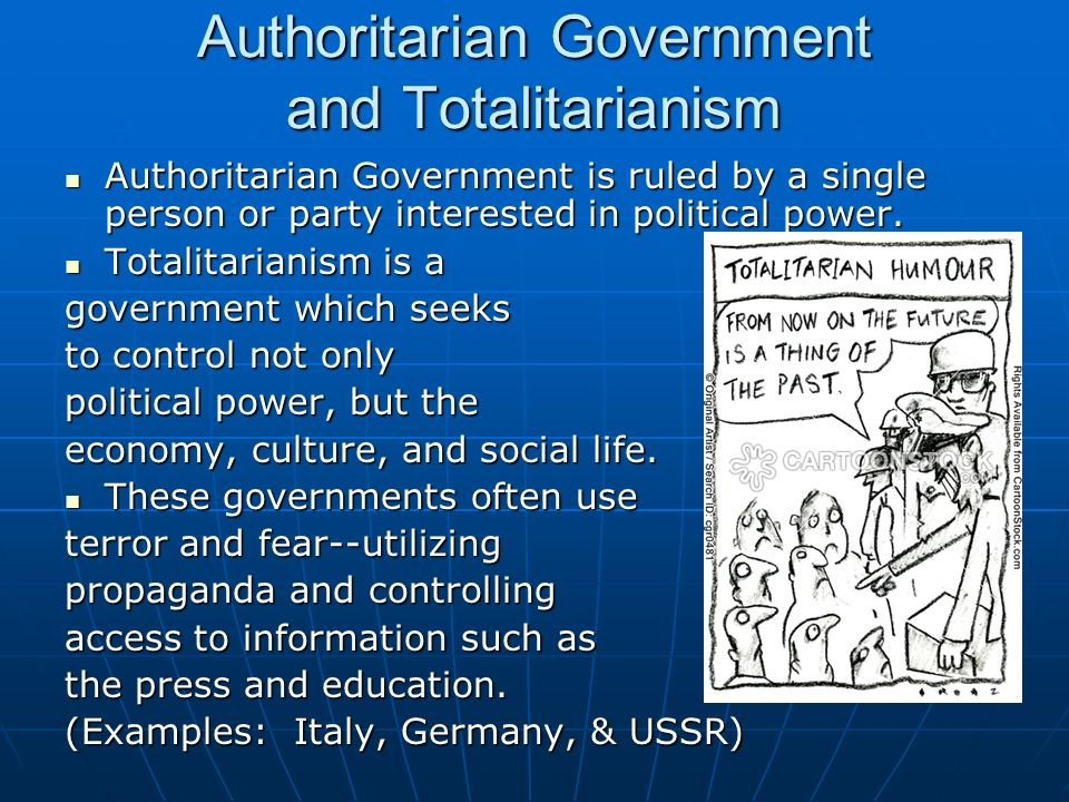 Authoritarian Government and Totalitarianism Authoritarian ...