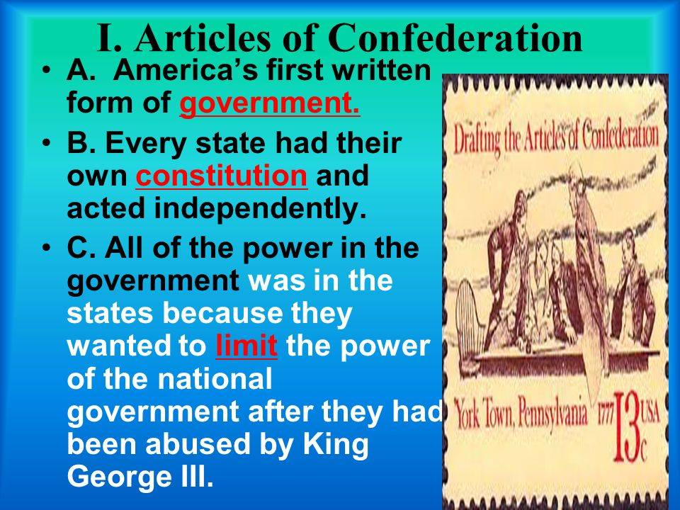 Early American Government Chapter 7. I. Articles of Confederation ...