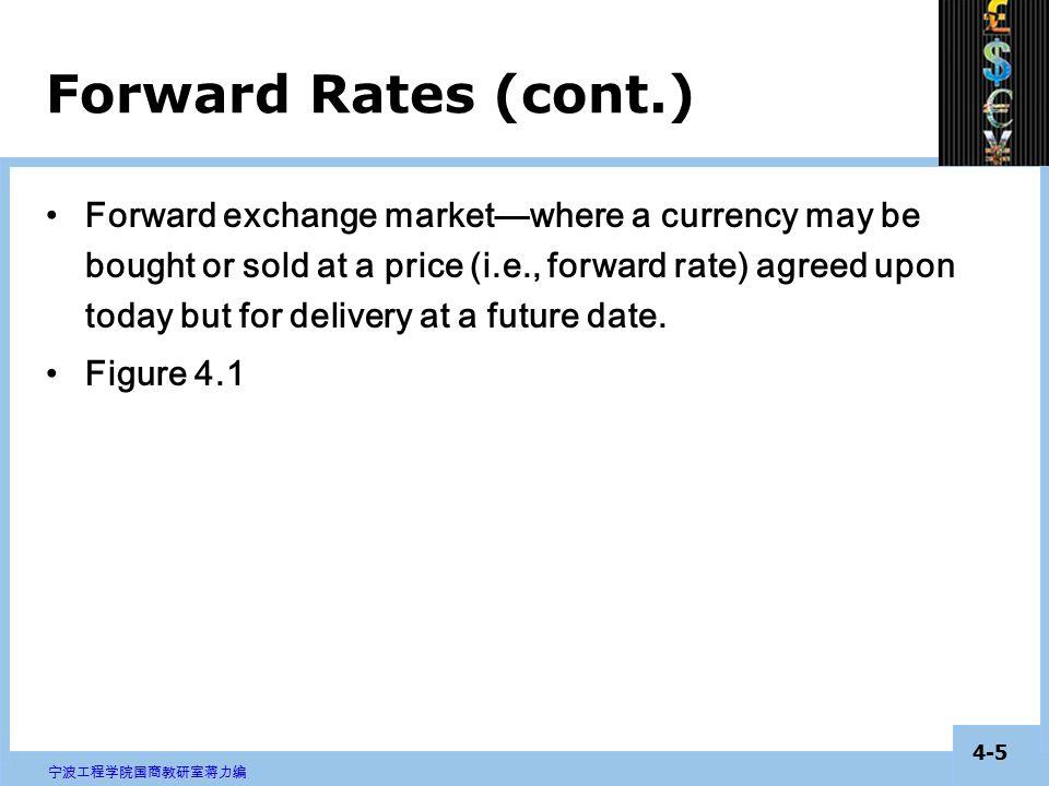 4-4 宁波工程学院国商教研室蒋力编 a.You could rely on the spot market, buy the euros at any time in the next 180 days.