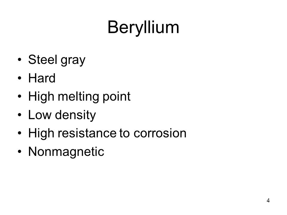 4 beryllium steel gray hard high melting point low density high resistance to corrosion nonmagnetic 4 - Periodic Table Group 2 Alkaline Earth Metals