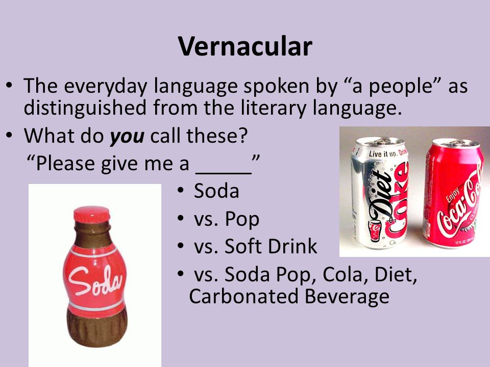 vernacular language Vernacular language vernacular language is the native language of a specific population during the middle ages latin and french were the most commonly used for literature the general population did not have the ability to read or write.