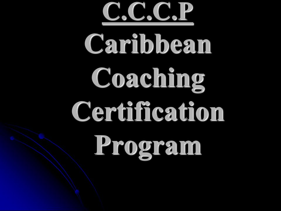 C.C.C.P Caribbean Coaching Certification Program