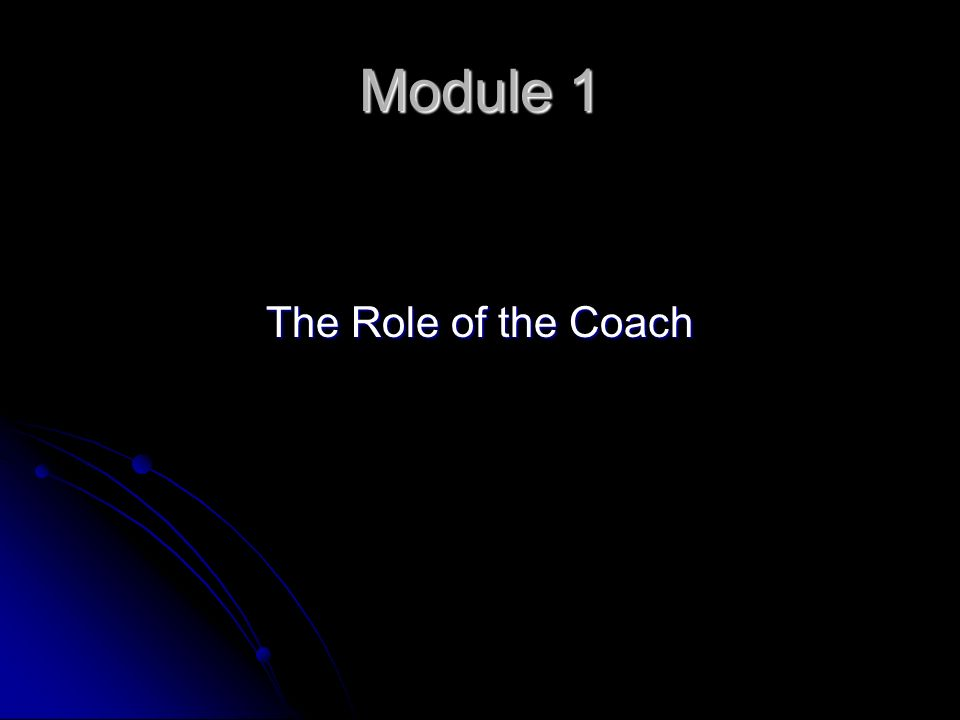 Module 1 The Role of the Coach