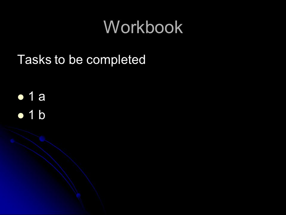 Workbook Tasks to be completed 1 a 1 b