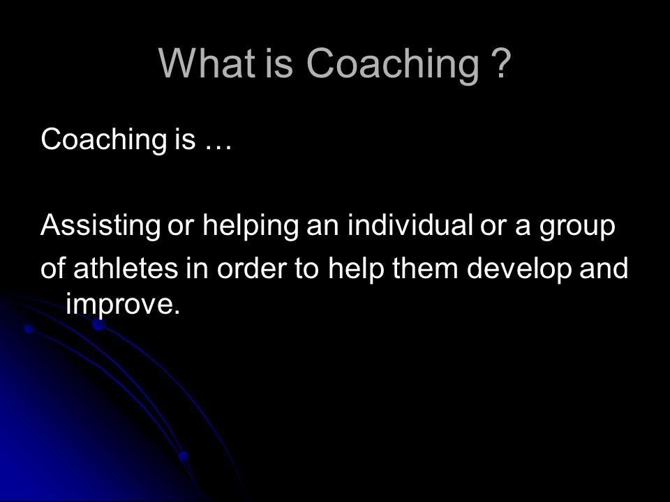 What is Coaching .