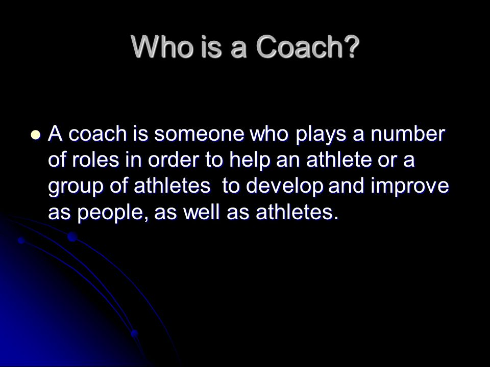 Who is a Coach.