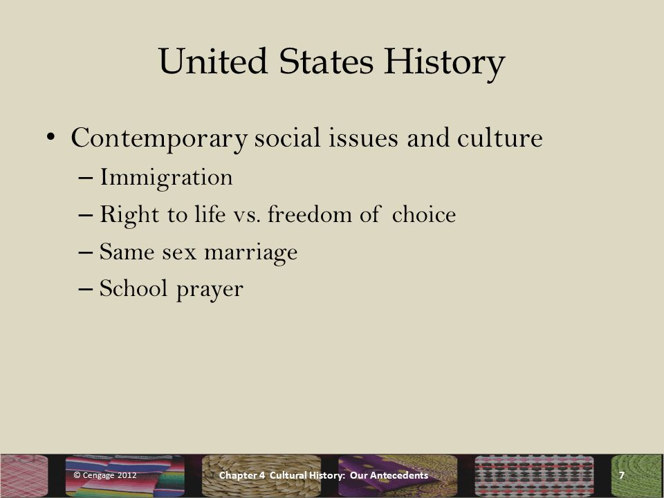 United States History Contemporary social issues and culture – Immigration – Right to life vs.