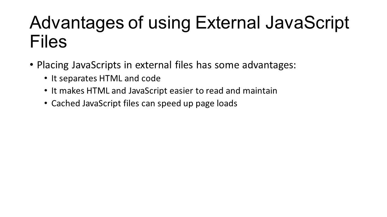 Javascripts - 8 Advantages Of Using External Javascript