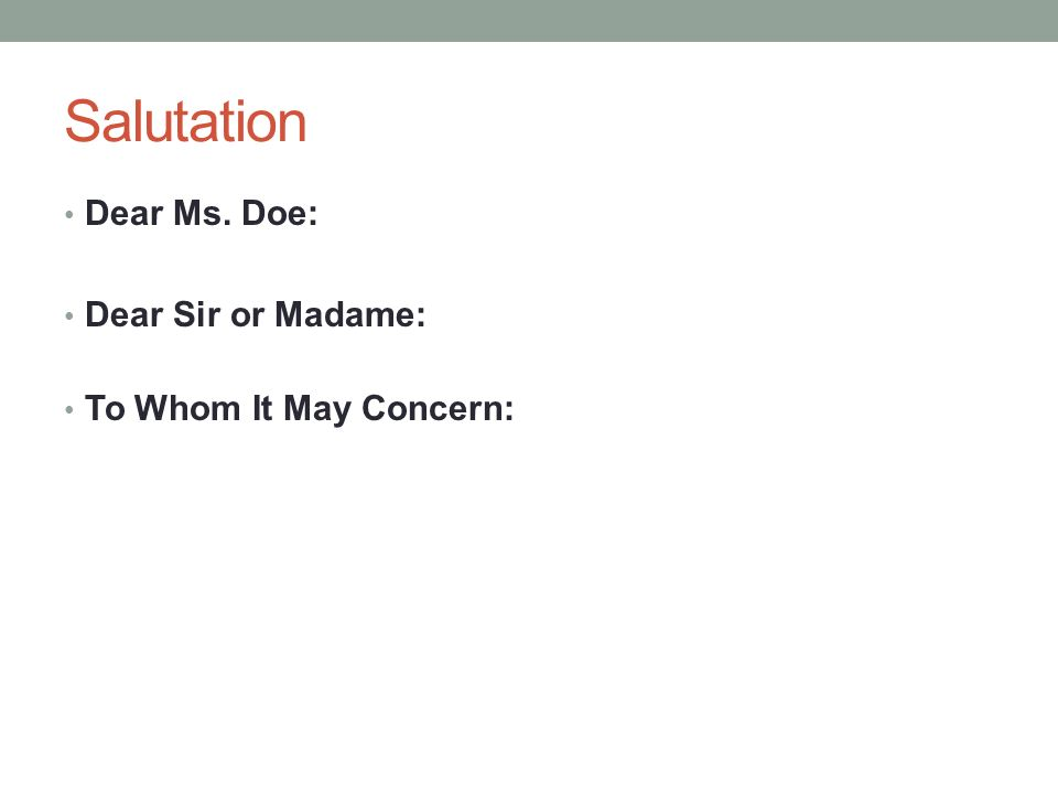 6 salutation dear ms doe dear sir or madame to whom it may concern - Dear Whom May Concern Cover Letter