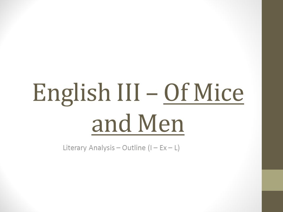 english iii of mice and men literary analysis outline i ex  1 english iii of mice and men literary analysis outline i ex l