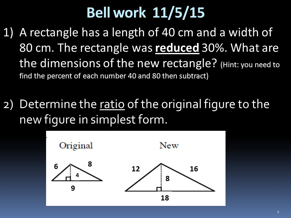 Bell work 11/5/15 1 1)A rectangle has a length of 40 cm and a ...