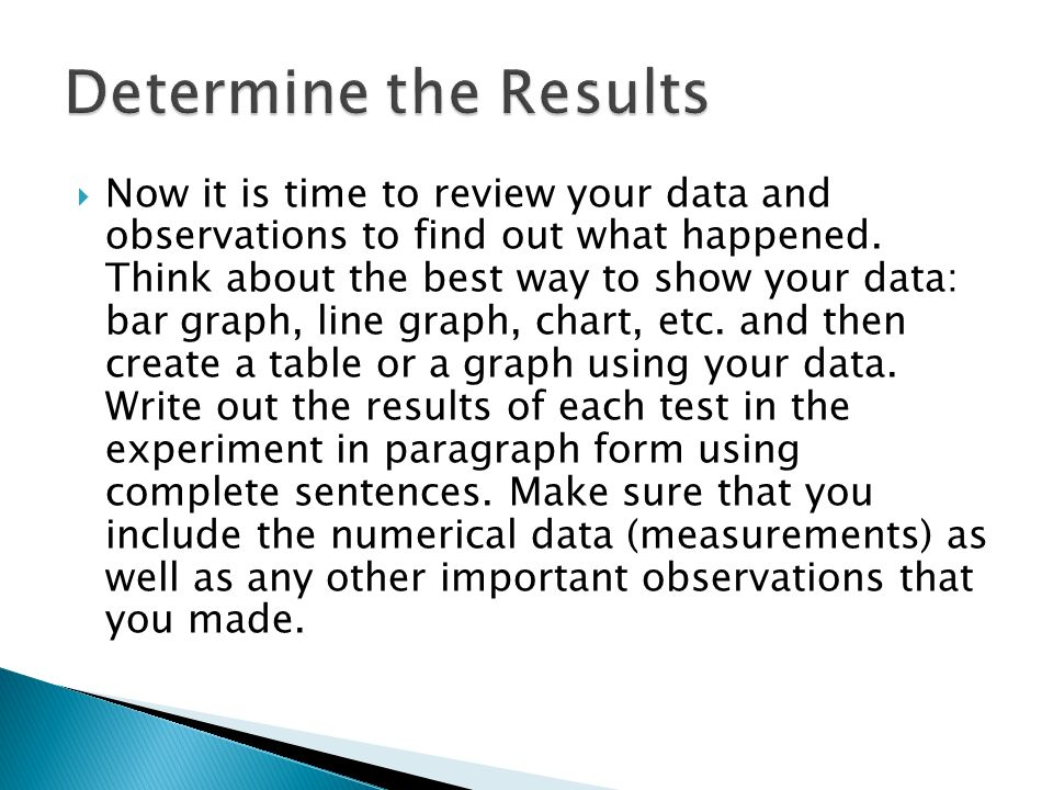  Now it is time to review your data and observations to find out what happened.