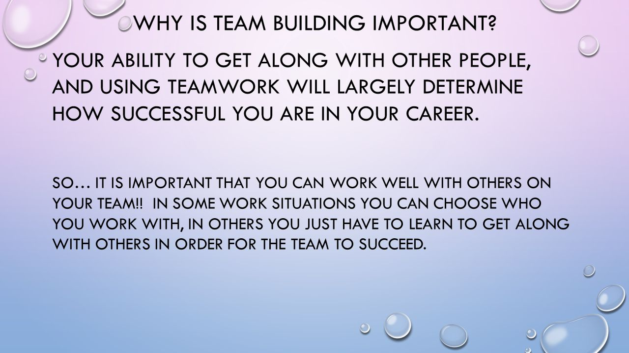 WHY IS TEAM BUILDING IMPORTANT.