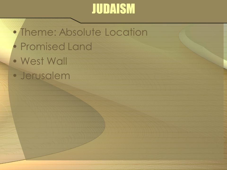 THE GEOGRAPHY OF RELIGIONS AND PHILOSOPHIES RELIGION IN THE PRE - Jerusalem absolute location