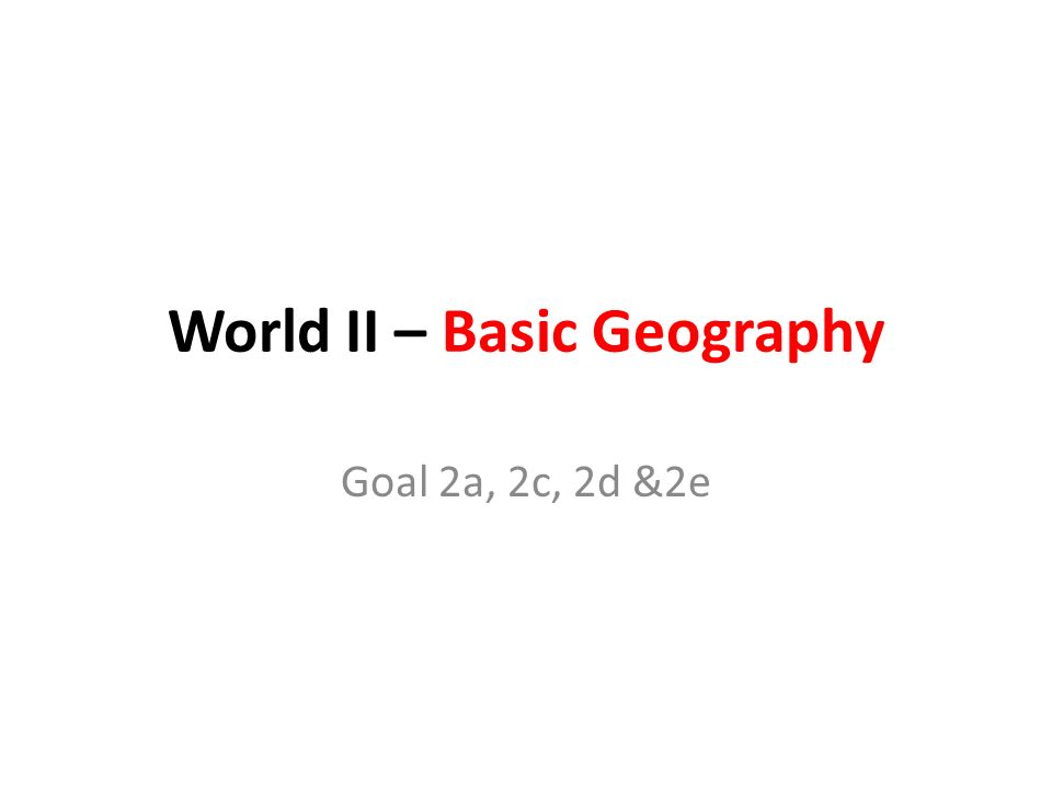 World history ii unit i review use the maps that follow to make 2 world ii basic geography goal 2a 2c 2d 2e gumiabroncs Gallery