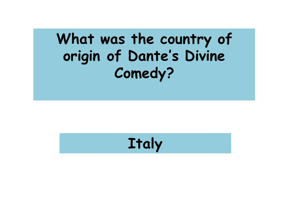 What was the country of origin of Dante's Divine Comedy Italy