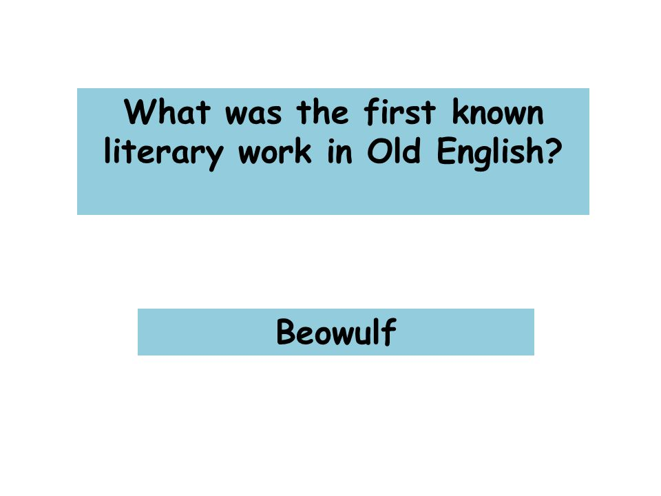 What was the first known literary work in Old English Beowulf