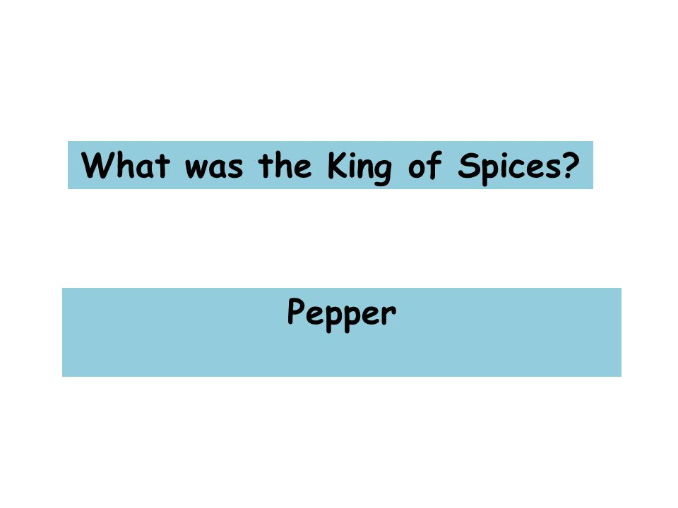 What was the King of Spices Pepper