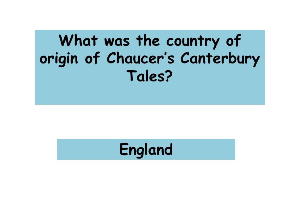 What was the country of origin of Chaucer's Canterbury Tales England