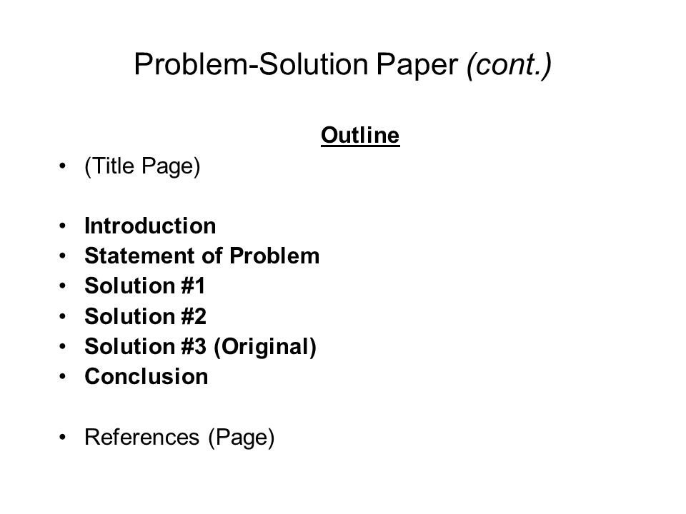 problem solution research paper format Paper format (use of appropriate style for the major and assignment) template is not used appropriately or documentation format is rarely followed correctly appropriate template is used, but some elements are missing or mistaken.