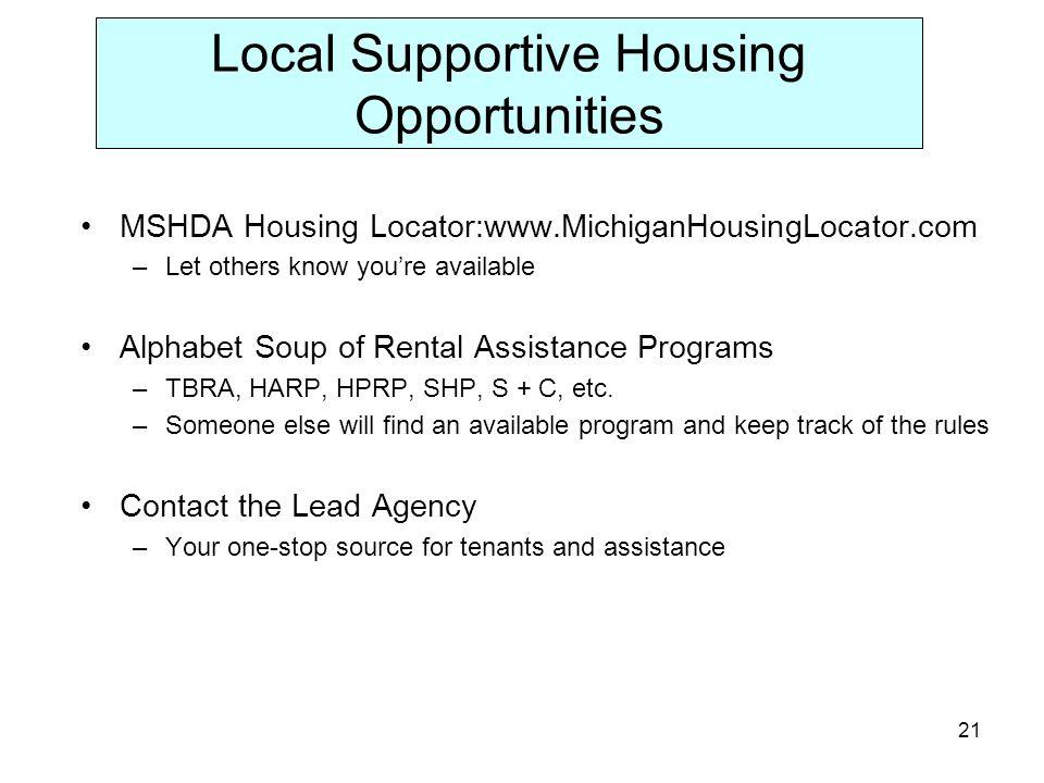 21 Local Supportive Housing Opportunities MSHDA Housing Locator:www.MichiganHousingLocator.com  U2013Let