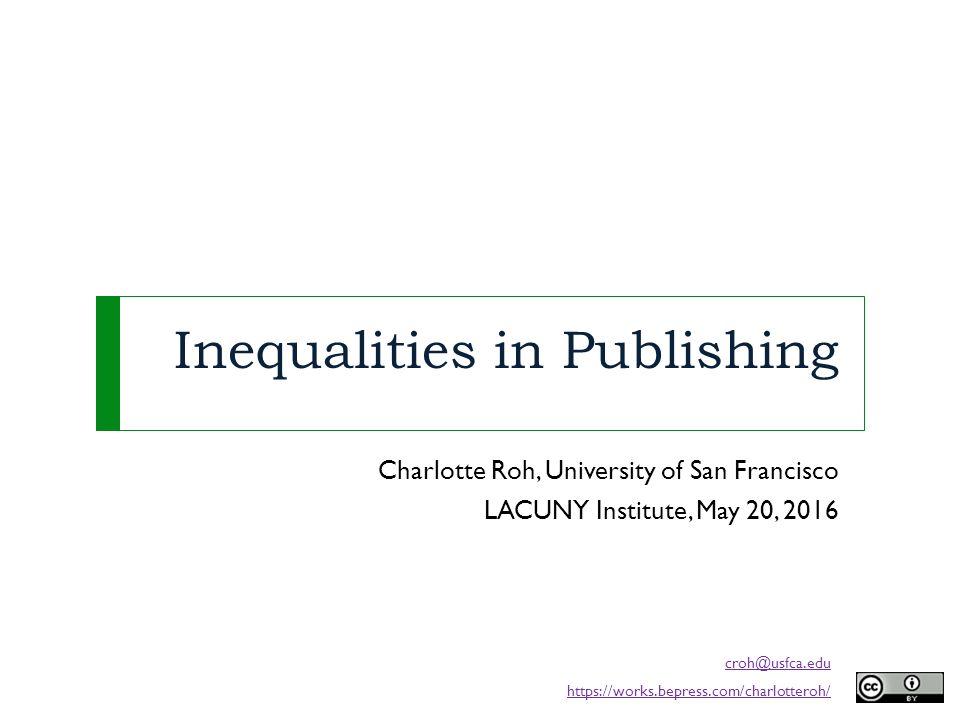 inequalities in publishing charlotte roh university of san