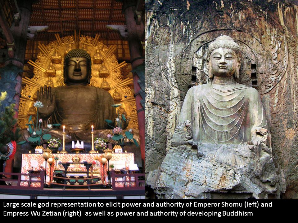 Large scale god representation to elicit power and authority of Emperor Shomu (left) and Empress Wu Zetian (right) as well as power and authority of developing Buddhism