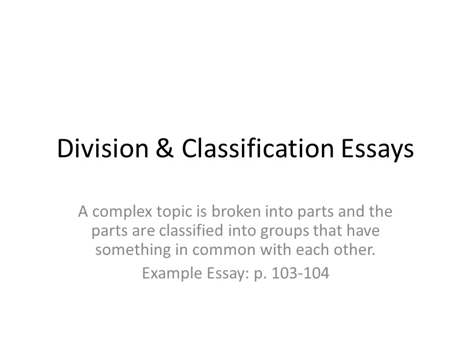 Introductory Paragraph Of An Essay Division Classification Essays A Complex Topic Is Broken Into Division  Classification Essays A Complex Topic Is Easy Persuasive Essays also Beowulf Essay Classification Essay Example Division Classification Essays A  Cultural Assimilation Essay