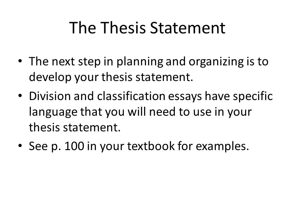 The Thesis Statement The Next Step In Planning And Organizing Is To Develop  Your Thesis Statement