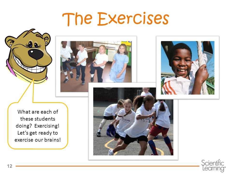 12 The Exercises What are each of these students doing.