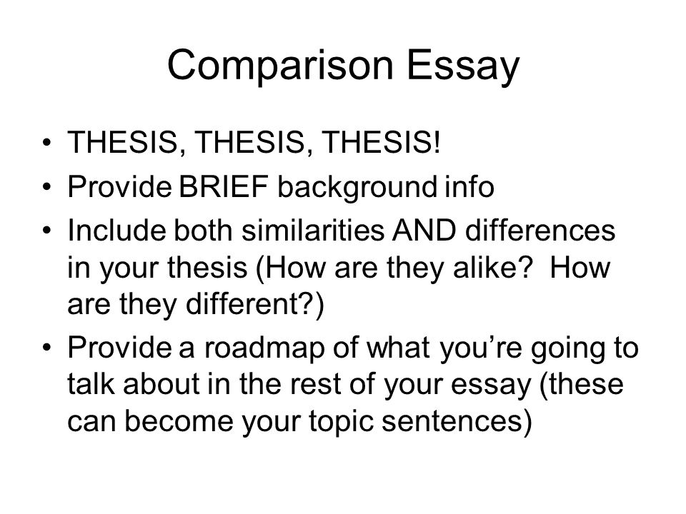 thesis for comparative essay Depending on your assignment, such essays can be comparative only (looking only at similarities), contrasting only (pointing out the differences) or both comparative.