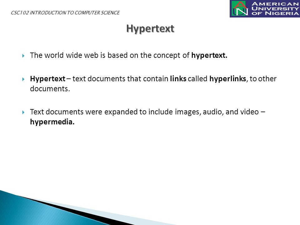  The world wide web is based on the concept of hypertext.
