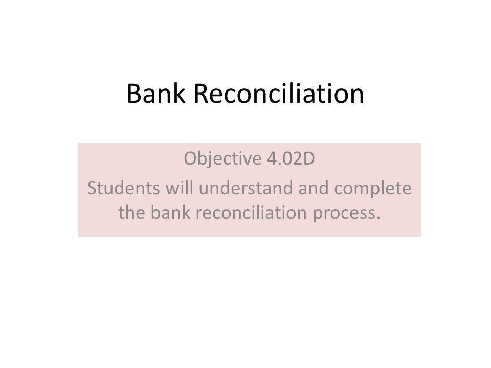 Worksheets Bank Reconciliation Worksheet For Students bank reconciliation objective 4 02d students will understand and complete the process