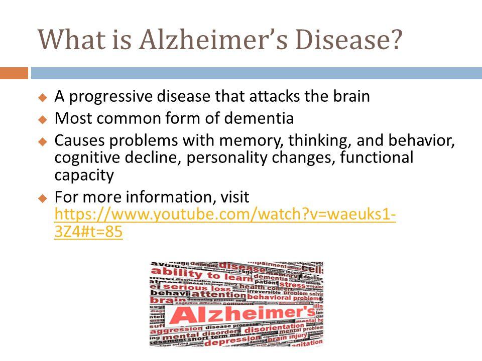 ALZHEIMER'S DISEASE Nicole Karakasis. What is Alzheimer's Disease ...