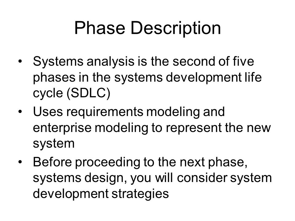 list and describe the phases of the systems development life cycle The systems development life cycle steps in the system development life cycle march the system is officially released and has moved out of all testing phases.