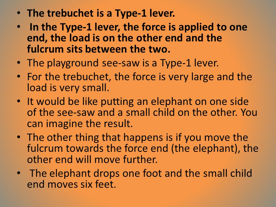 The trebuchet is a Type-1 lever.