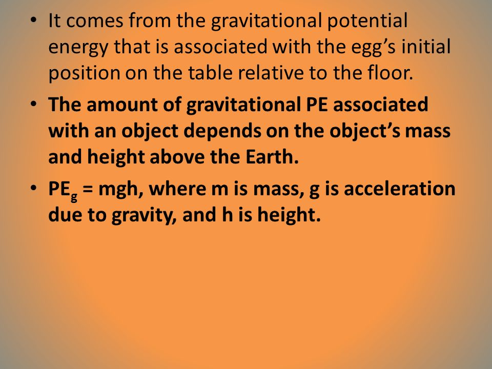 It comes from the gravitational potential energy that is associated with the egg's initial position on the table relative to the floor.