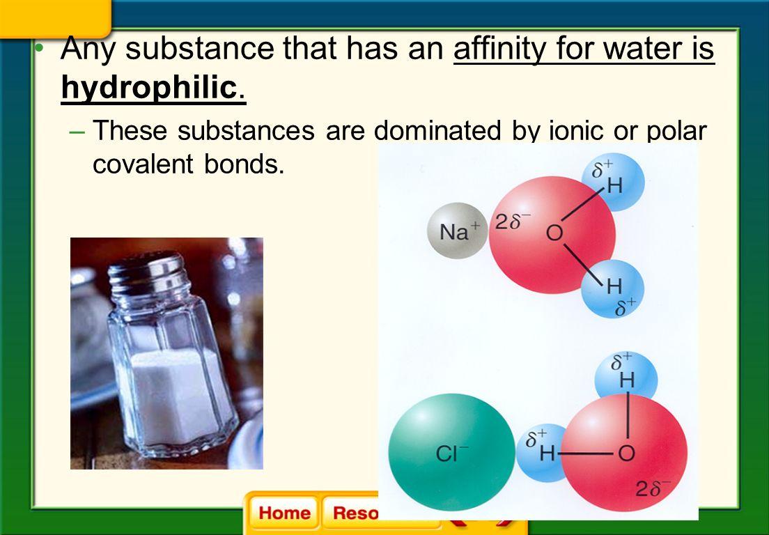 Q Define: a.Hydrophobic: a.Hydrophilic: