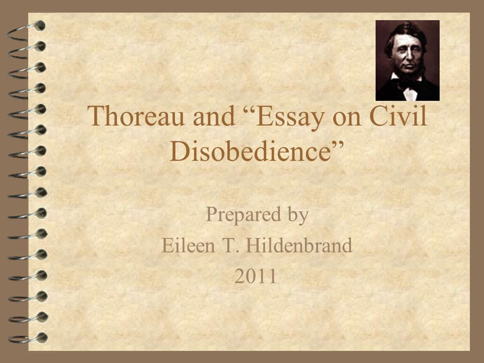 "thoreau and ""essay on civil disobedience"" prepared by eileen t  1 thoreau"