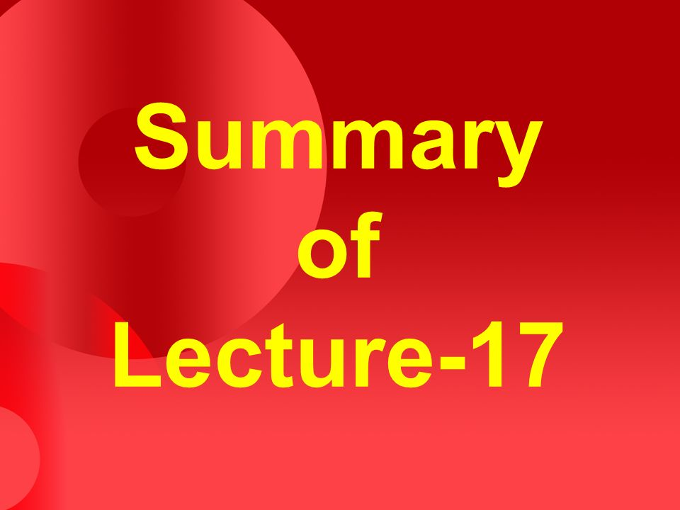 Summary of Lecture-17