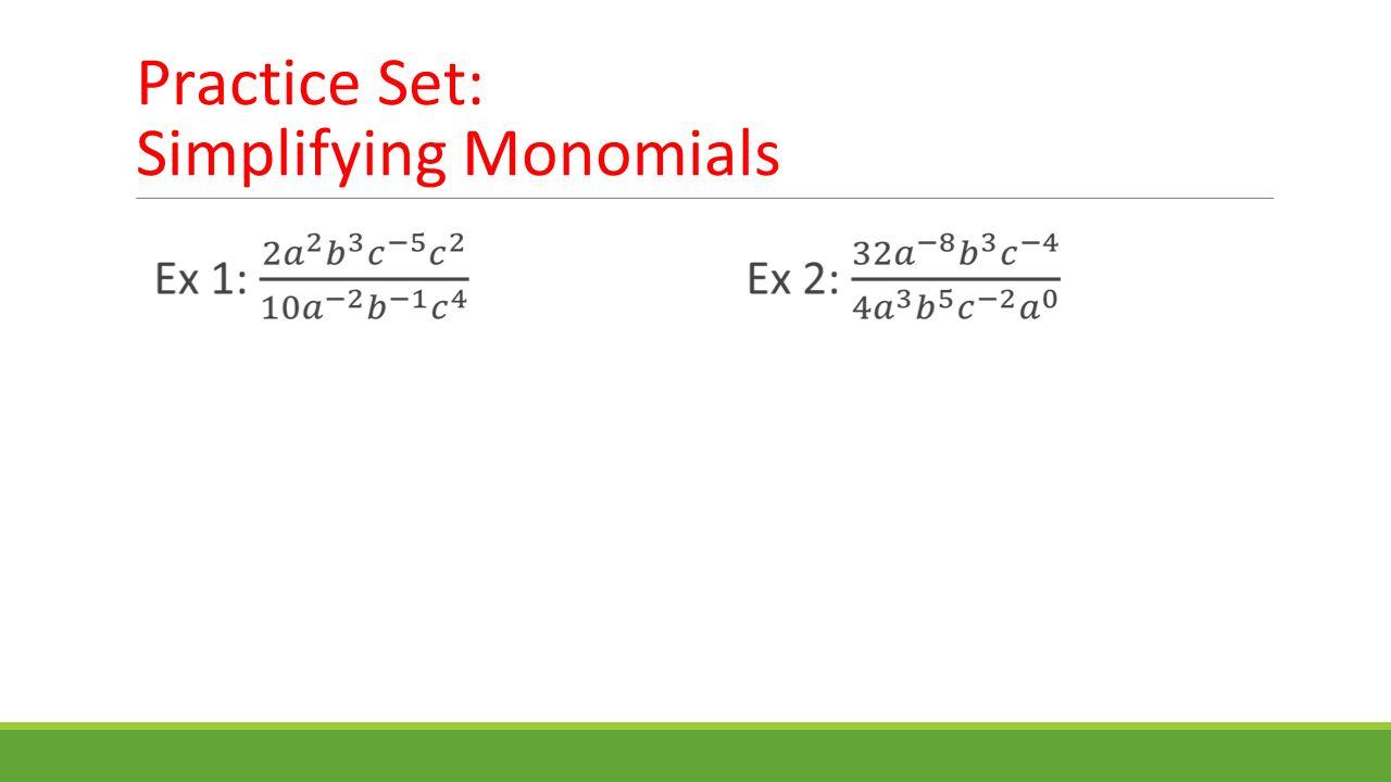 Practice Set: Simplifying Monomials