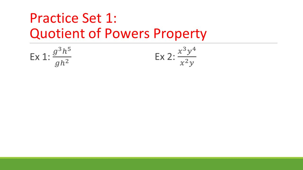 Practice Set 1: Quotient of Powers Property