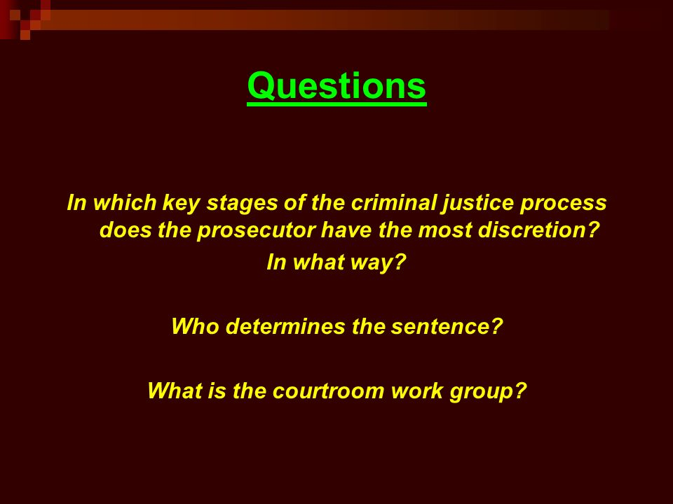 what is considered courtroom work group How does this courtroom work group interact on a daily basis  courtroom work group alfreda simmons cja/204 12/13/14 mary informal groups are considered.