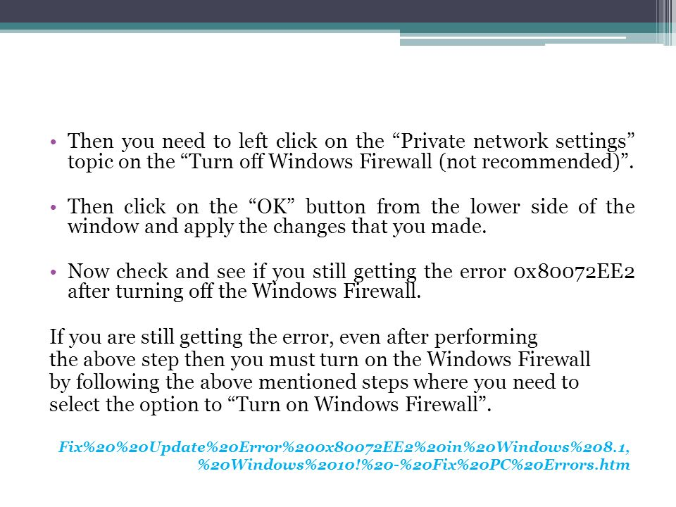 Then you need to left click on the Private network settings topic on the Turn off Windows Firewall (not recommended) .