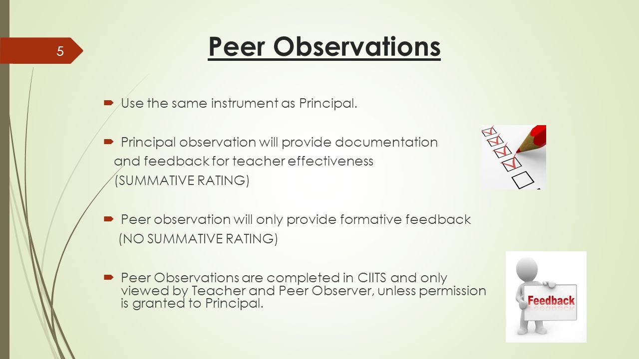 Peer Observations  Use the same instrument as Principal.
